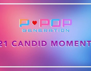 PPOP GENERATION 21 CANDID MOMENTS